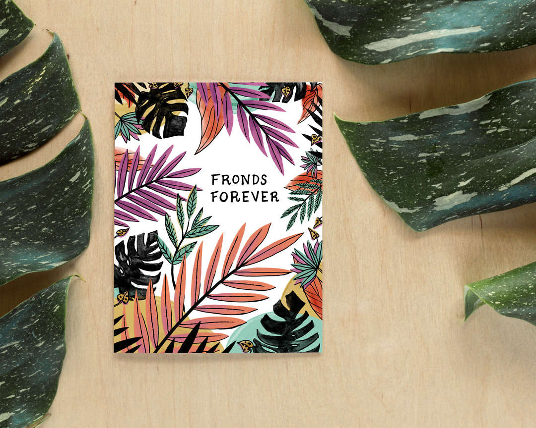 a greeting card that says fronds forever decorated with illustrated and colorful plants and foliage